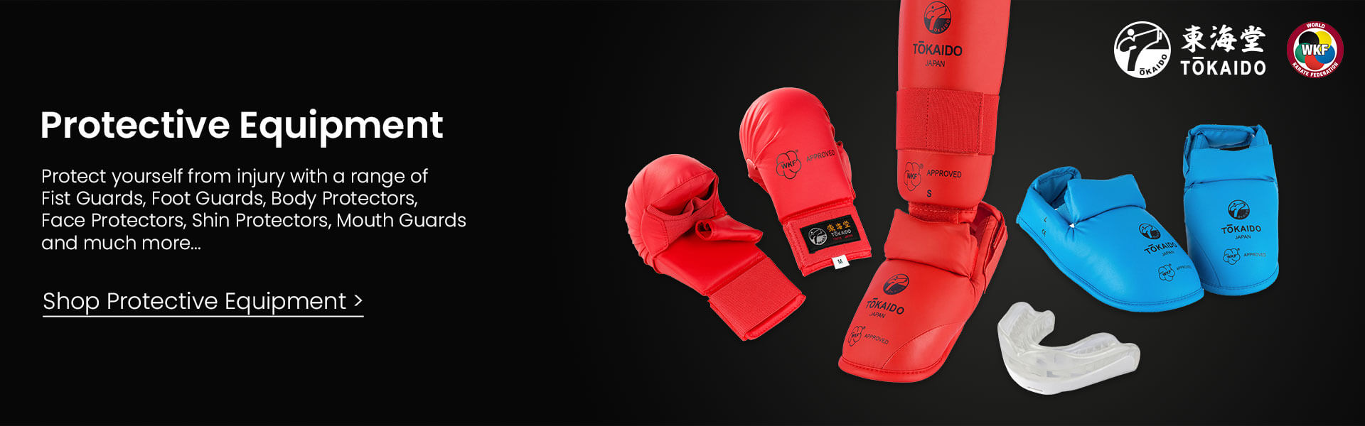 Protective Equipment - Protect yourself from injury with a range of Fist Guards, Foot Guards, Body Protectors, Face Protectors, Shin Protectors, Mouth Guards and much more...